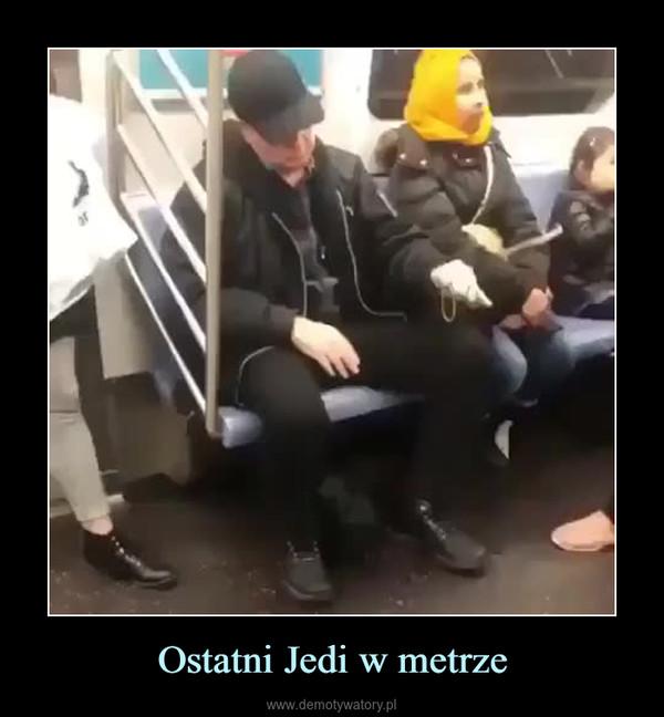 Ostatni Jedi w metrze –