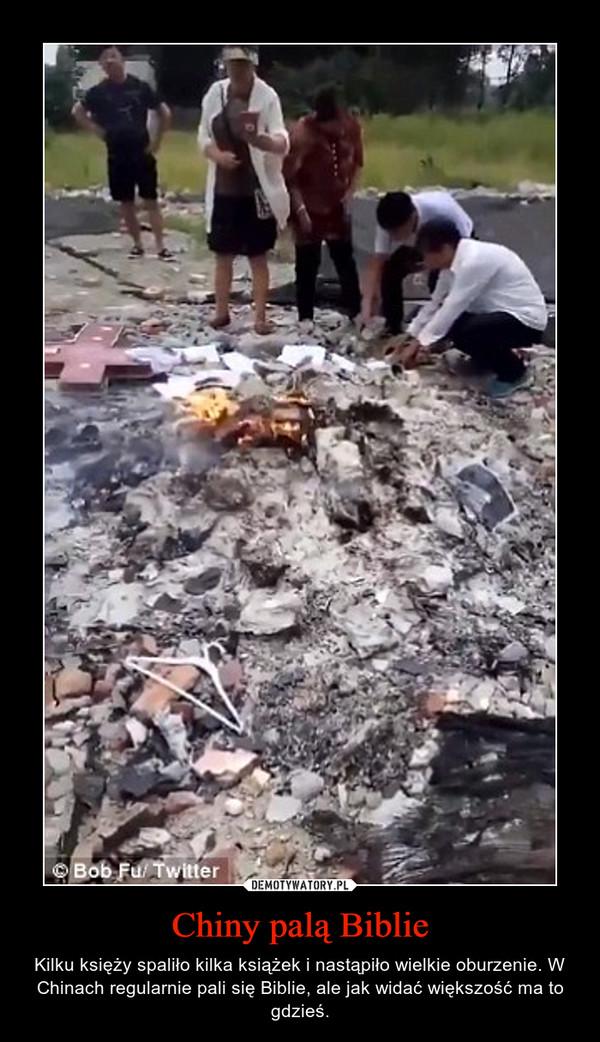 Chiny palą Biblie – Kilku księży spaliło kilka książek i nastąpiło wielkie oburzenie. W Chinach regularnie pali się Biblie, ale jak widać większość ma to gdzieś.