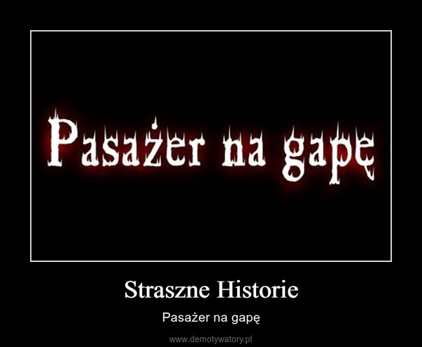 Straszne Historie – Pasażer na gapę
