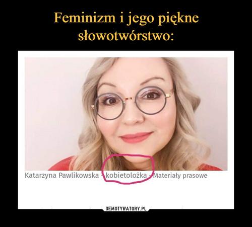 Feminizm i jego piękne słowotwórstwo:
