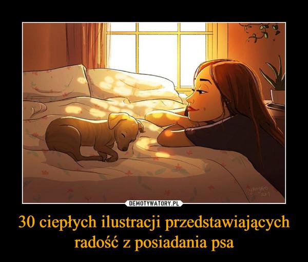 30 ciepłych ilustracji przedstawiających radość z posiadania psa –