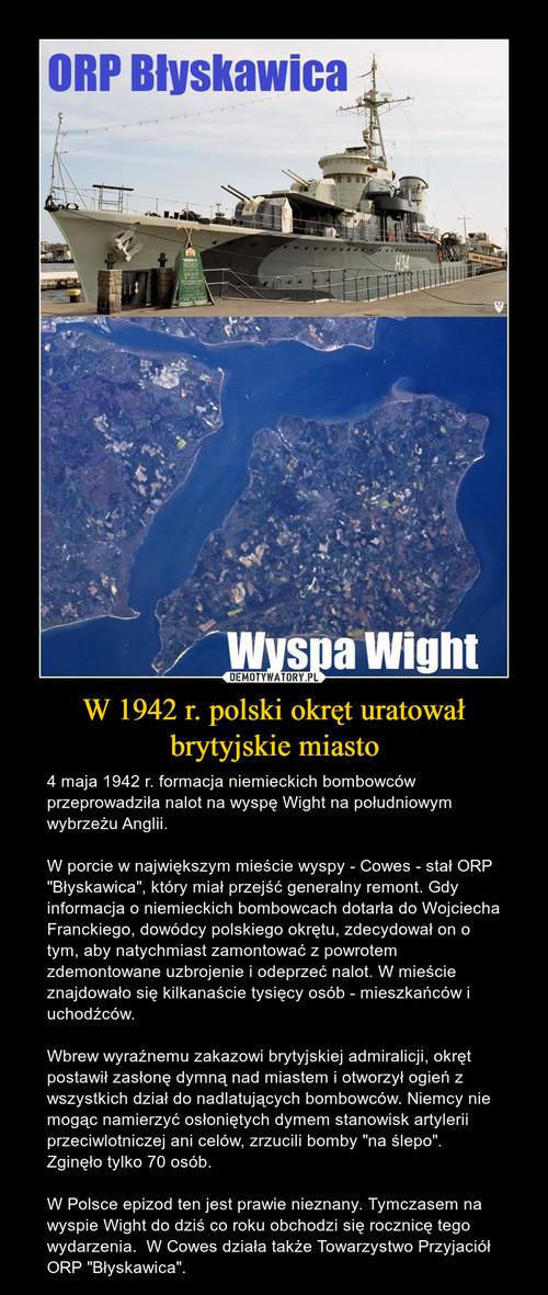 W 1942 r. polski okręt uratował brytyjskie miasto