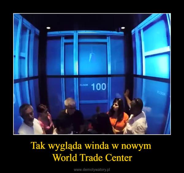 Tak wygląda winda w nowym World Trade Center –