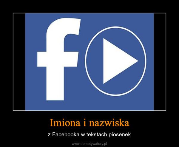 Imiona i nazwiska – z Facebooka w tekstach piosenek