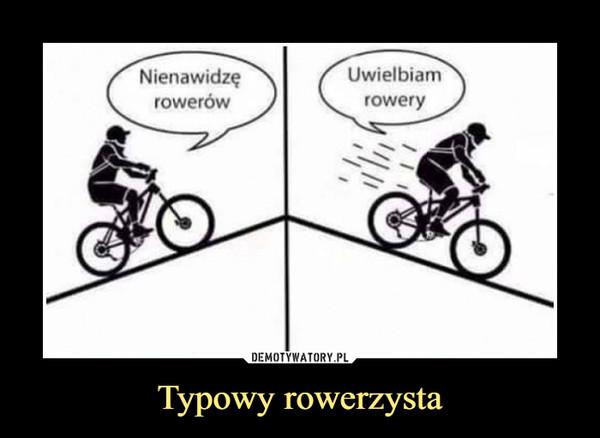 Typowy rowerzysta –