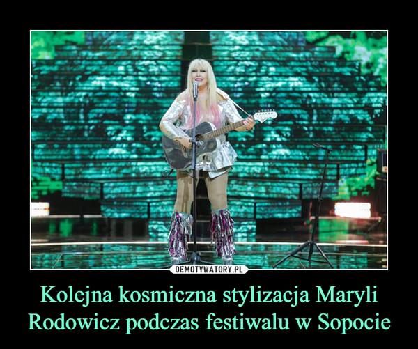 Kolejna kosmiczna stylizacja Maryli Rodowicz podczas festiwalu w Sopocie –
