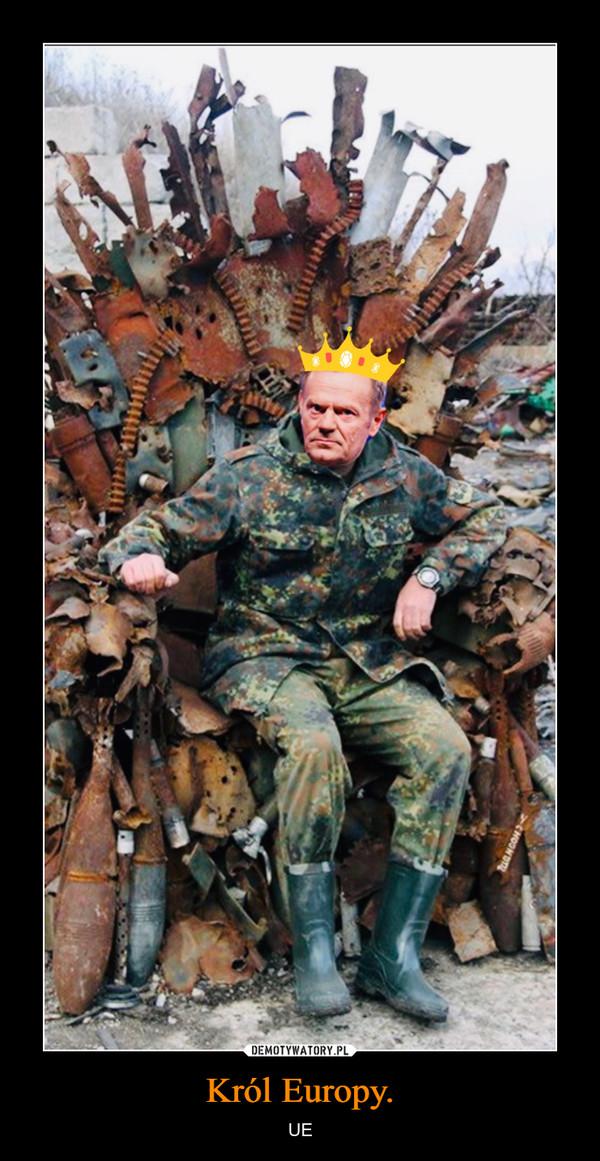 Król Europy. – UE