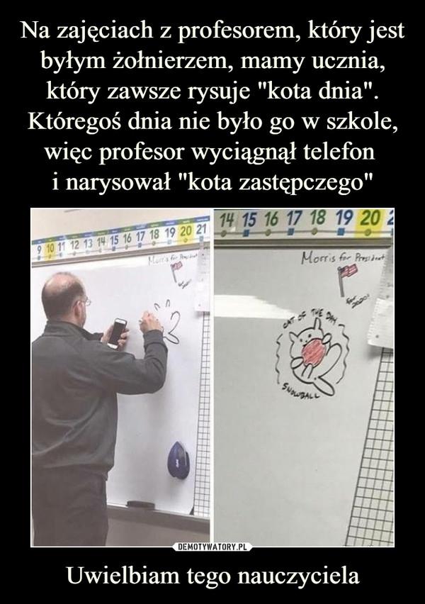 Uwielbiam tego nauczyciela –