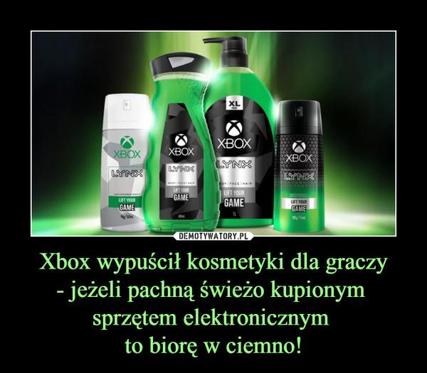 Xbox wypuścił kosmetyki dla graczy- jeżeli pachną świeżo kupionym sprzętem elektronicznym to biorę w ciemno! –