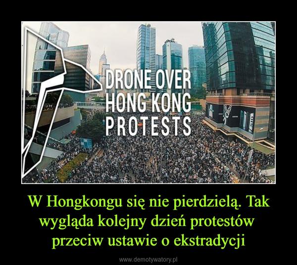 W Hongkongu się nie pierdzielą. Tak wygląda kolejny dzień protestów przeciw ustawie o ekstradycji –