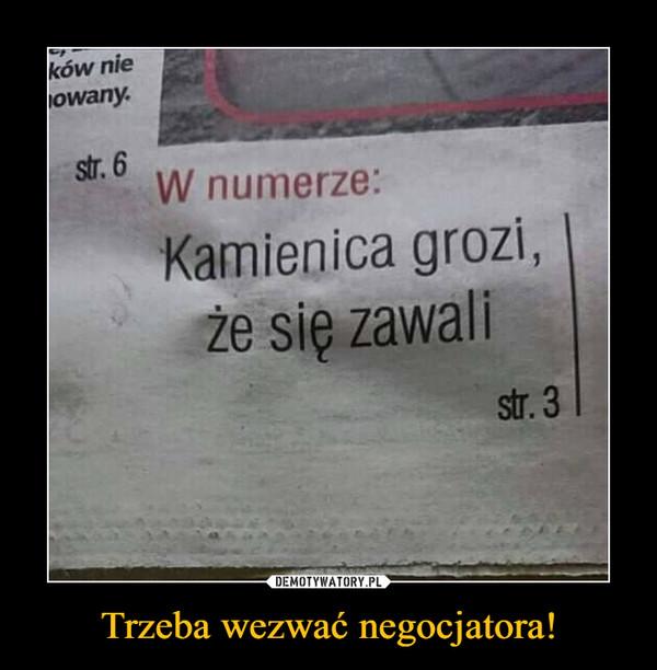 Trzeba wezwać negocjatora! –  W numerzeKamienica grozi, że się zawali