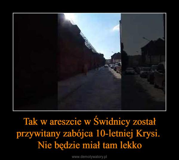 Tak w areszcie w Świdnicy został przywitany zabójca 10-letniej Krysi. Nie będzie miał tam lekko –