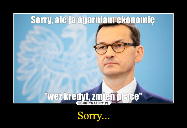 Sorry... –