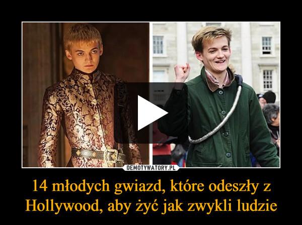 14 młodych gwiazd, które odeszły z Hollywood, aby żyć jak zwykli ludzie –