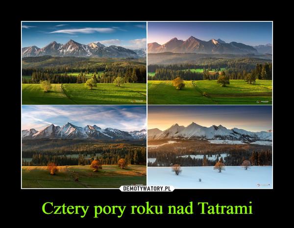 Cztery pory roku nad Tatrami –
