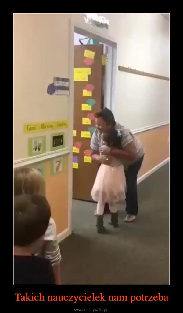 Takich nauczycielek nam potrzeba –