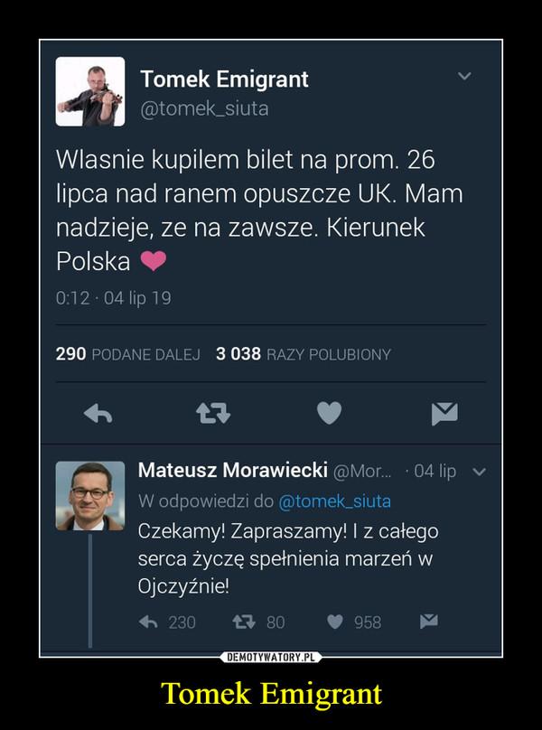 Tomek Emigrant –