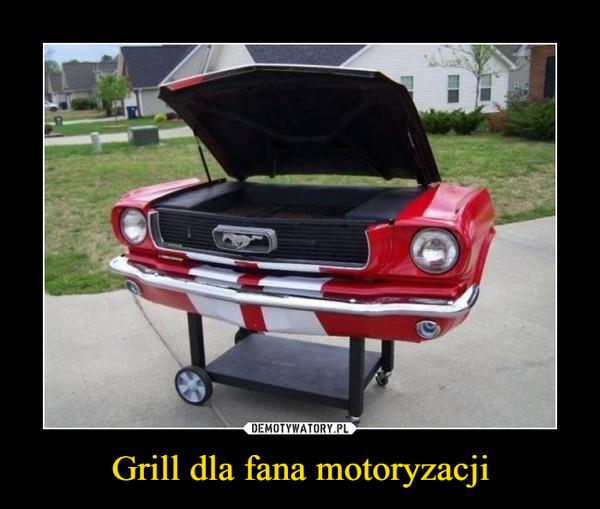 Grill dla fana motoryzacji –