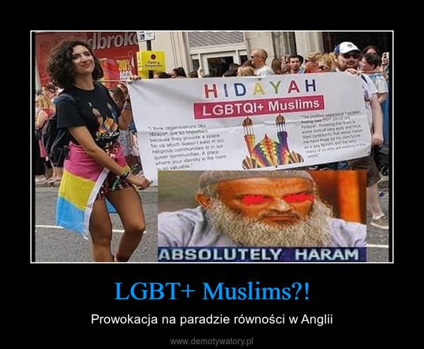 LGBT+ Muslims?! – Prowokacja na paradzie równości w Anglii