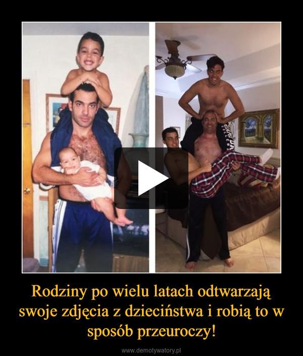Rodziny po wielu latach odtwarzają swoje zdjęcia z dzieciństwa i robią to w sposób przeuroczy! –