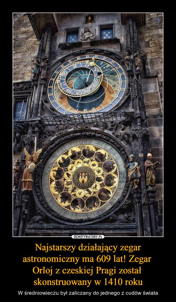 Najstarszy działający zegar astronomiczny ma 609 lat! Zegar Orloj z czeskiej Pragi został skonstruowany w 1410 roku – W średniowieczu był zaliczany do jednego z cudów świata