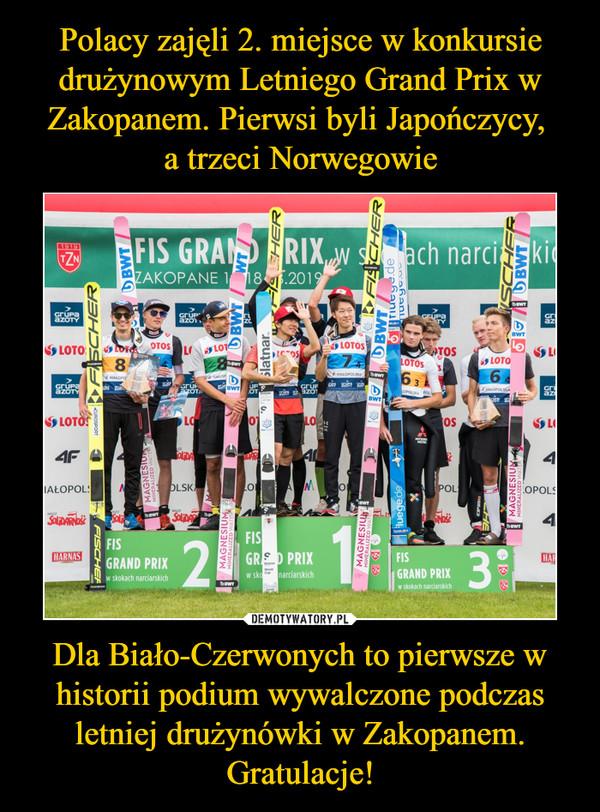 Dla Biało-Czerwonych to pierwsze w historii podium wywalczone podczas letniej drużynówki w Zakopanem. Gratulacje! –