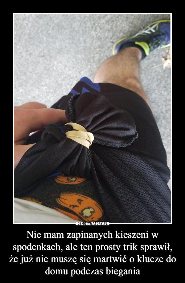 Nie mam zapinanych kieszeni w spodenkach, ale ten prosty trik sprawił, że już nie muszę się martwić o klucze do domu podczas biegania –