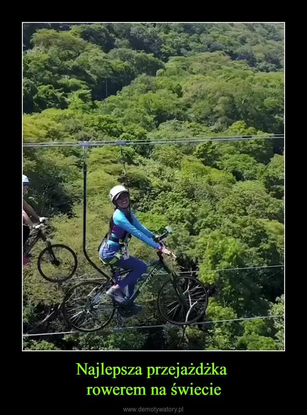 Najlepsza przejażdżka rowerem na świecie –