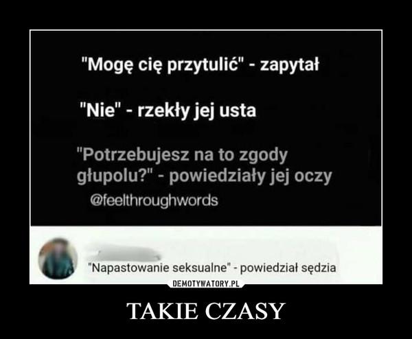 TAKIE CZASY –