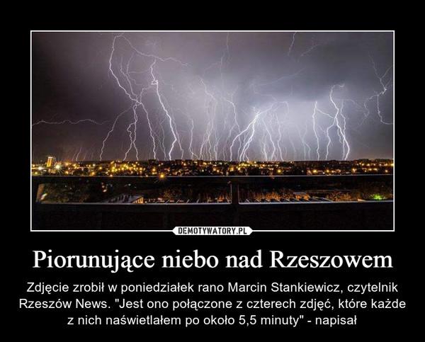 """Piorunujące niebo nad Rzeszowem – Zdjęcie zrobił w poniedziałek rano Marcin Stankiewicz, czytelnik Rzeszów News. """"Jest ono połączone z czterech zdjęć, które każde z nich naświetlałem po około 5,5 minuty"""" - napisał"""