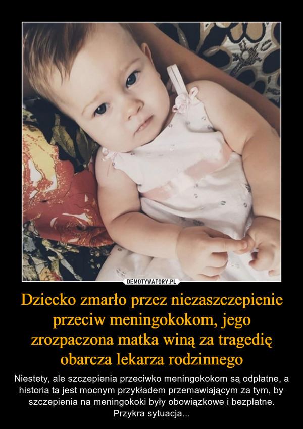 Dziecko zmarło przez niezaszczepienie przeciw meningokokom, jego zrozpaczona matka winą za tragedię obarcza lekarza rodzinnego – Niestety, ale szczepienia przeciwko meningokokom są odpłatne, a historia ta jest mocnym przykładem przemawiającym za tym, by szczepienia na meningokoki były obowiązkowe i bezpłatne. Przykra sytuacja...
