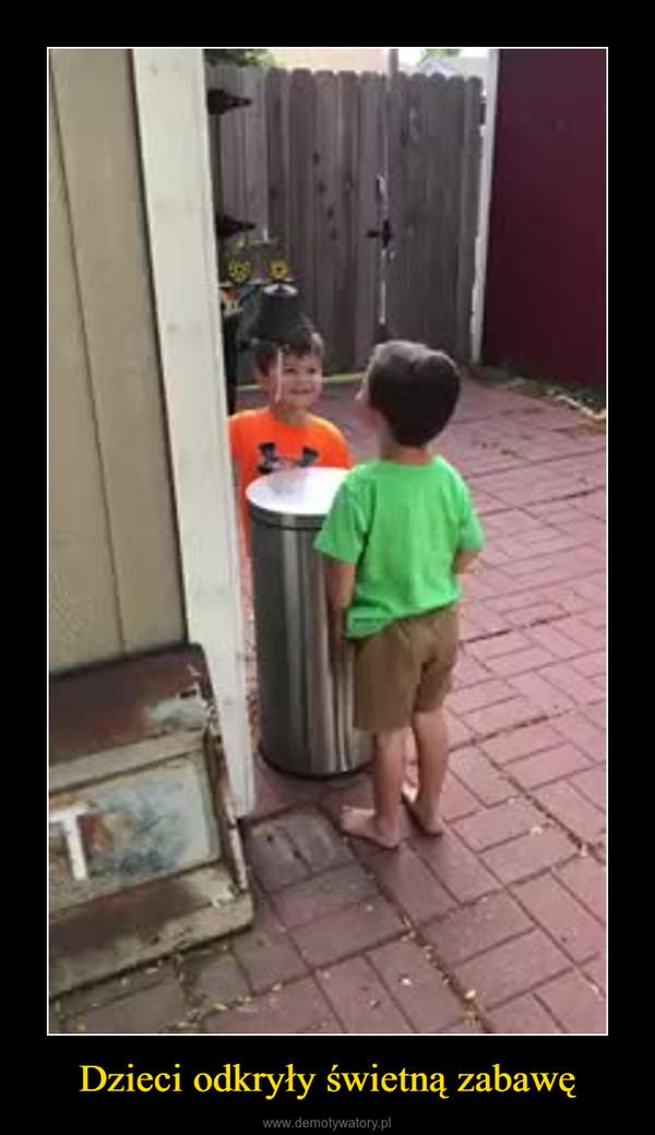 Dzieci odkryły świetną zabawę –