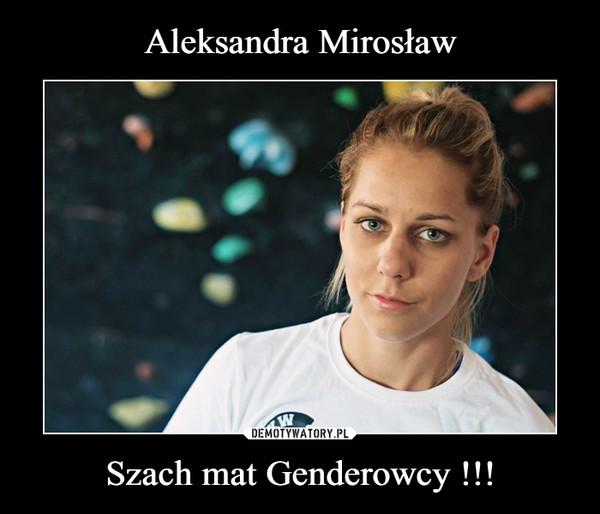 Szach mat Genderowcy !!! –