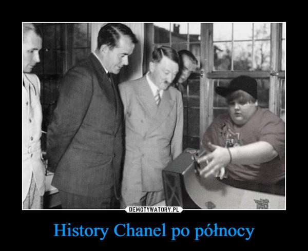 History Chanel po północy –
