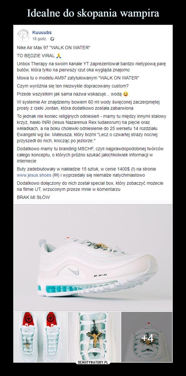 """–  Nike Air Max 97 """"WALK ON WATER""""TO BĘDZIE VIRAL"""
