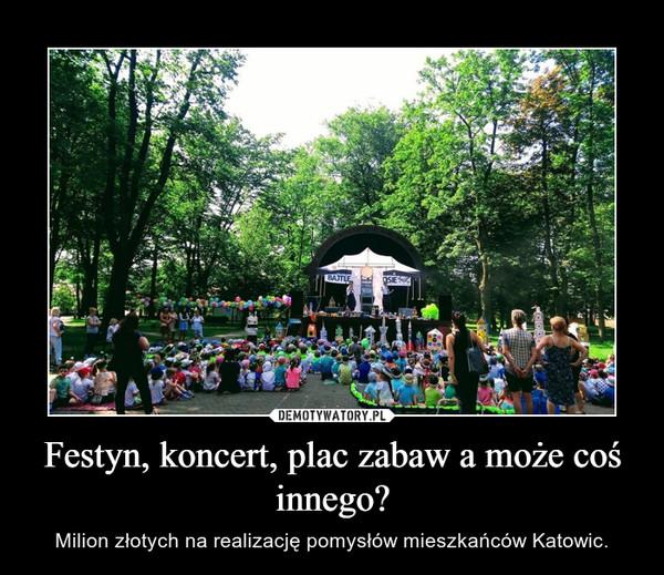 Festyn, koncert, plac zabaw a może coś innego? – Milion złotych na realizację pomysłów mieszkańców Katowic.