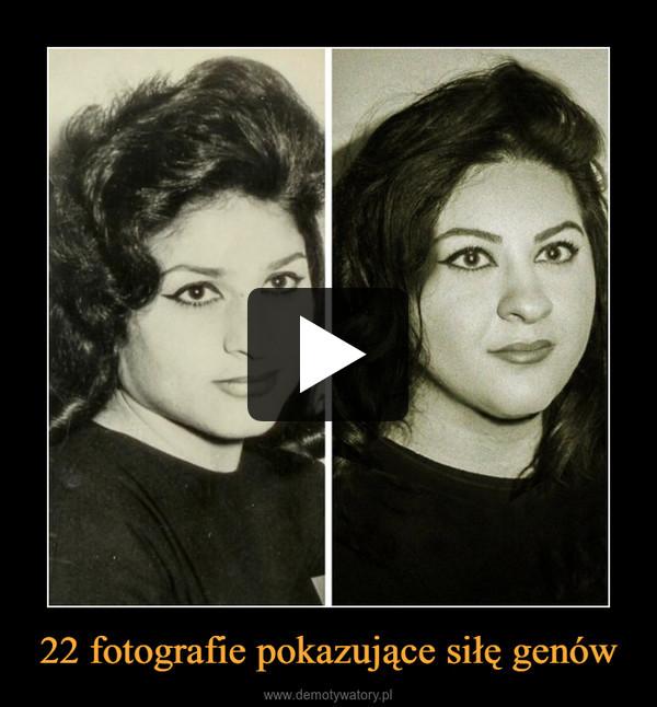 22 fotografie pokazujące siłę genów –