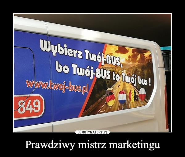 Prawdziwy mistrz marketingu –