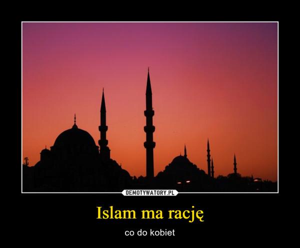 Islam ma rację – co do kobiet