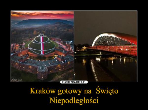 Kraków gotowy na  Święto Niepodległości –