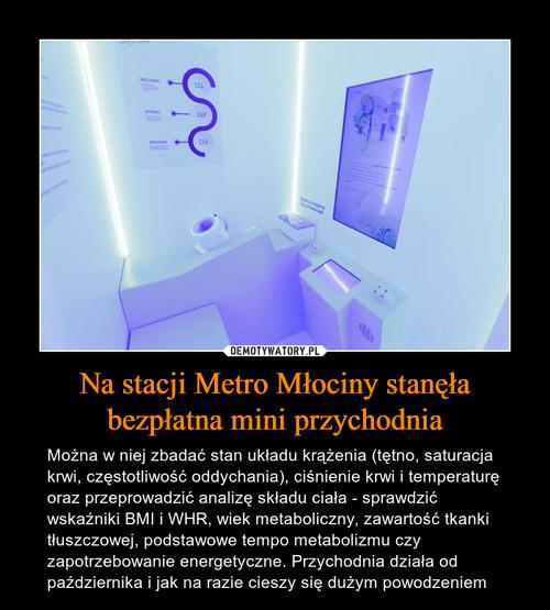 Na stacji Metro Młociny stanęła bezpłatna mini przychodnia