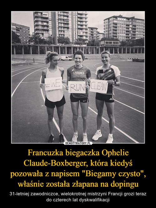 """Francuzka biegaczka Ophelie Claude-Boxberger, która kiedyś pozowała z napisem """"Biegamy czysto"""", właśnie została złapana na dopingu"""