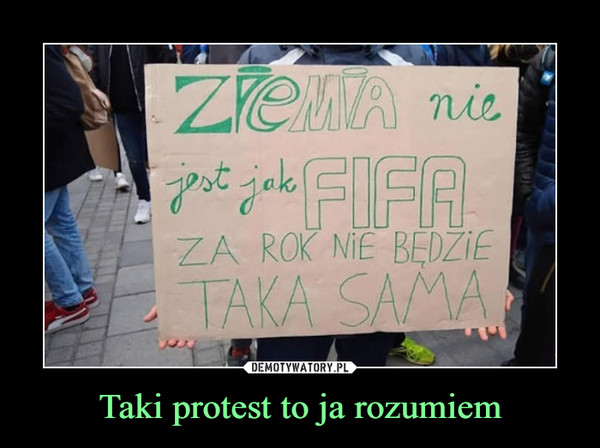 Taki protest to ja rozumiem –