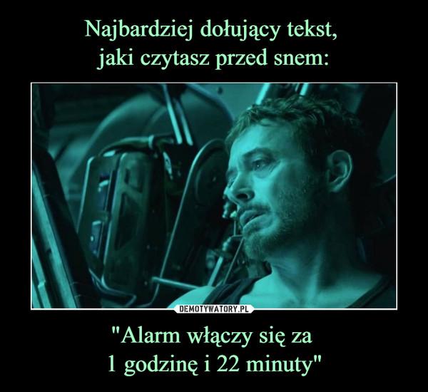 """""""Alarm włączy się za 1 godzinę i 22 minuty"""" –"""