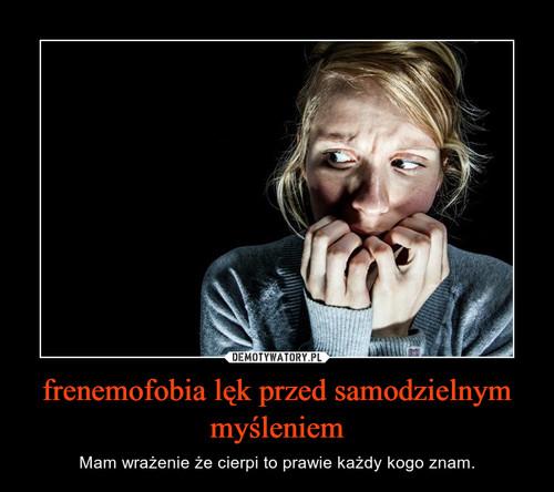 frenemofobia lęk przed samodzielnym myśleniem