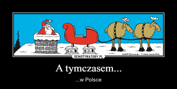 A tymczasem... – ...w Polsce