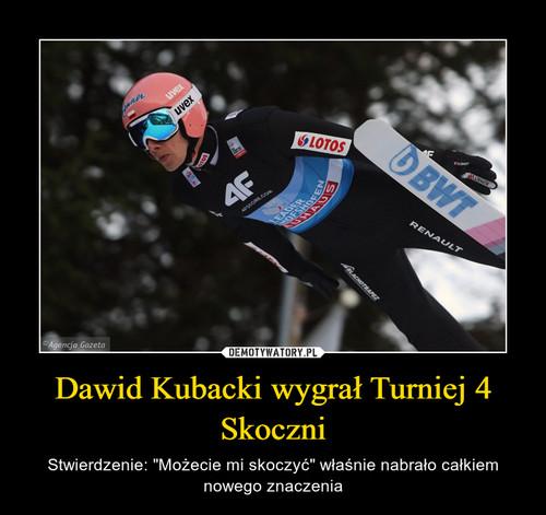 Dawid Kubacki wygrał Turniej 4 Skoczni