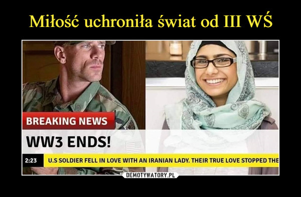 –  BREAKING NEWS	ww3 ENDS!	2:23	U.S SOLDIER FELL IN LOVE WITH AN IRANIAN LADY. THEIR TRUE LOVE STOPPED THE
