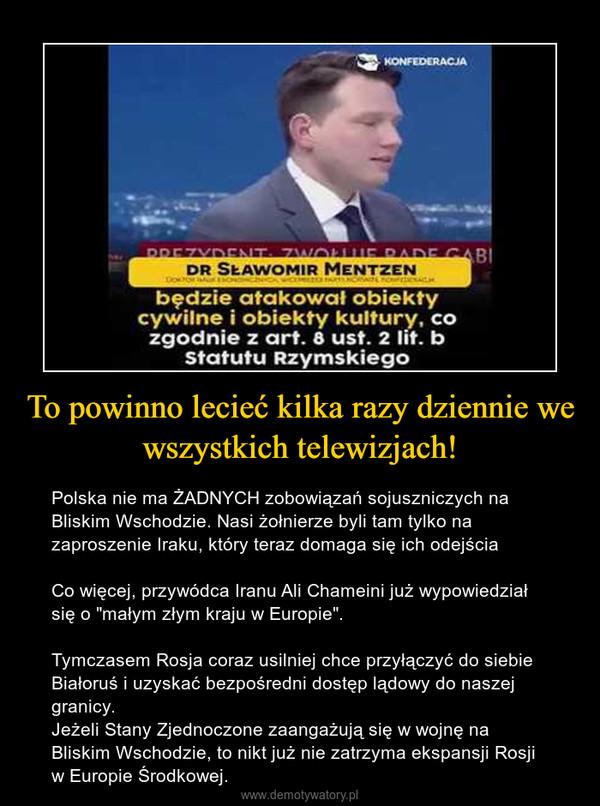 """To powinno lecieć kilka razy dziennie we wszystkich telewizjach! – Polska nie ma ŻADNYCH zobowiązań sojuszniczych na Bliskim Wschodzie. Nasi żołnierze byli tam tylko na zaproszenie Iraku, który teraz domaga się ich odejściaCo więcej, przywódca Iranu Ali Chameini już wypowiedział się o """"małym złym kraju w Europie"""". Tymczasem Rosja coraz usilniej chce przyłączyć do siebie Białoruś i uzyskać bezpośredni dostęp lądowy do naszej granicy.Jeżeli Stany Zjednoczone zaangażują się w wojnę na Bliskim Wschodzie, to nikt już nie zatrzyma ekspansji Rosji w Europie Środkowej."""