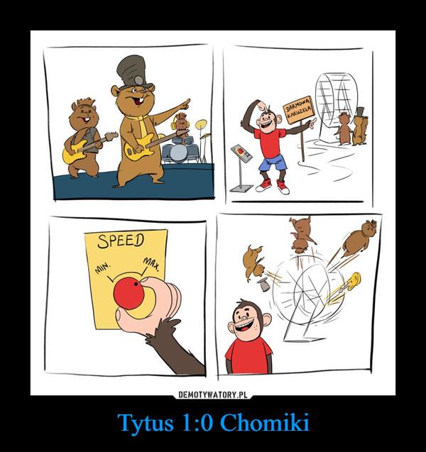 Tytus 1:0 Chomiki –